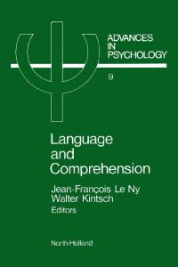 Language and Comprehension, Volume 9 (Advances in Psychology)