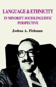 Language and ethnicity in minority sociolinguistic perspective