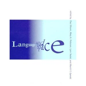 Language and Space (Language, Speech, and Communication)