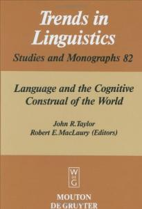Language and the Cognitive Construal of the World (Trends in Linguistics. Studies and Monographs)