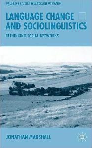 Language Change and Sociolinguistics: Rethinking Social Networks (Palgrave Studies in Language Variation)