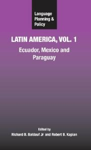 Language Planning and Policy in Latin America: Ecuador, Mexico and Paraguay