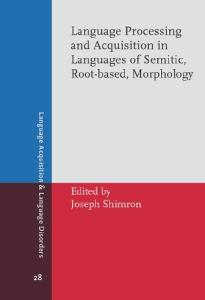 Language Processing and Acquisition in Languages of Semitic, Root-based, Morphology (Language Acquisition & Language Disorders)