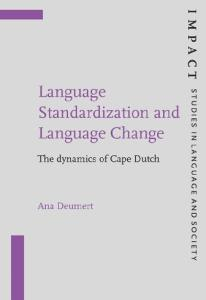 Language Standardization and Language Change: The Dynamics of Cape Dutch (Impact: Studies in Language and Society, IMPACT 19)