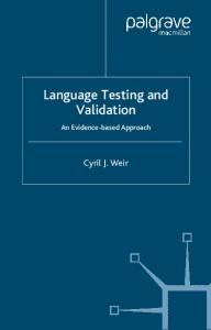 Language Testing and Validation: An Evidence-based Approach (Research and Practice in Applied Linguistics)
