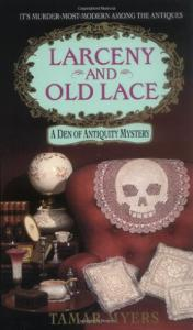 Larceny and Old Lace: A Den of Antiquity Mystery