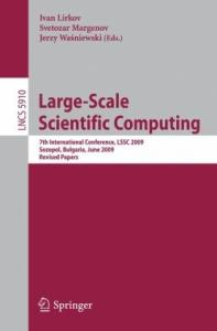 Large-Scale Scientific Computing: 7th International Conference, LSSC 2009, Sozopol, Bulgaria, June 4-8, 2009 Revised Papers (Lecture Notes in Computer Science)