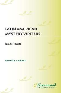 Latin American Mystery Writers: An A-to-Z Guide