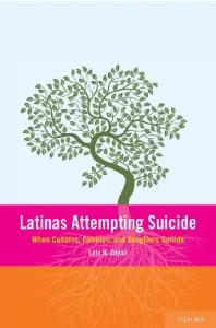 Latinas Attempting Suicide: When Cultures, Families, and Daughters Collide