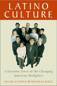 Latino Culture: A Dynamic Force in the Changing American Workplace