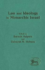 Law and Ideology in Monarchic Israel (JSOT Supplement Series)