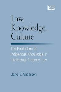 Law, Knowledge, Culture: The Production of Indigenous Knowledge in Intellectual Property Law