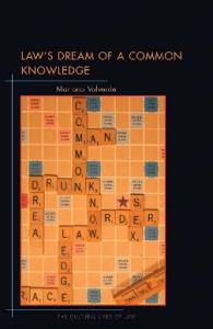 Law's Dream of a Common Knowledge (The Cultural Lives of Law)
