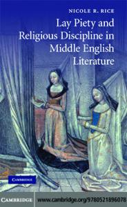 Lay Piety and Religious Discipline in Middle English Literature (Cambridge Studies in Medieval Literature)