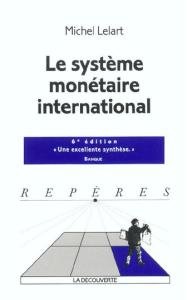 Le Systeme monetaire international