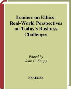 Leaders on Ethics: Real-World Perspectives on Today's Business Challenges