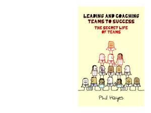 Leading and Coaching Teams to Success: The Secret Life of Teams
