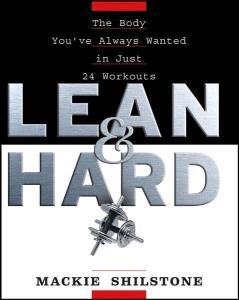 Lean and Hard: The Body You've Always Wanted in Just 24 Workouts