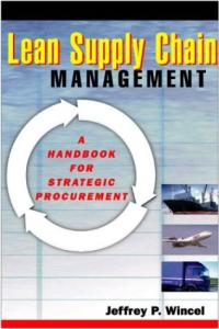 Lean Supply Chain Management - A Handbook For Stategic Procurement