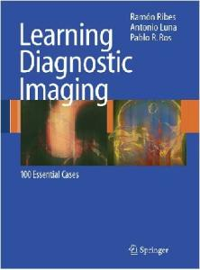 Learning Diagnostic Imaging: 100 Essential Cases (Learning Imaging)