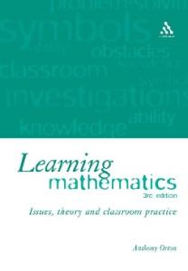 Learning Mathematics: Issues, Theory and Classroom Practice, 3rd Rev.Edition