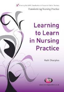 Learning to Learn in Nursing Practice (Transforming Nursing Practice)