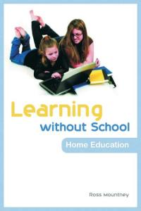 Learning Without School: Home Education