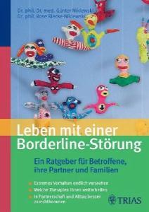 Leben mit einer Borderline-Storung: Ein Ratgeber fur Betroffene, ihre Partner und Familien, 2. Auflage