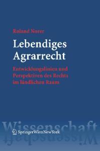 Lebendiges Agrarrecht: Entwicklungslinien und Perspektiven des Rechts im ländlichen Raum