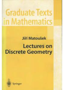 Lectures on discrete geometry (Graduate Texts in Mathematics v.212)