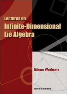 Lectures on Infinite Dimensional Lie Algebra