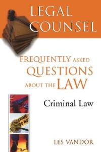 Legal Counsel: Criminal Law: Frequently Asked Questions about the Law