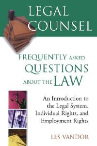 Legal Counsel: Frequently Asked Questions About the Law, Book 1: (Legal Counsel)