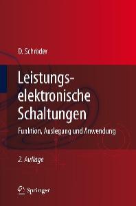 Leistungselektronische Schaltungen: Funktion, Auslegung und Anwendung, 2. Auflage (Springer-Lehrbuch)