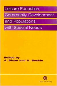 Leisure Education, Community Development and Population with Special Needs (Cabi Publishing)
