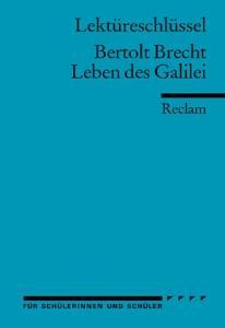Lektüreschlüssel: Bertolt Brecht - Leben des Galilei