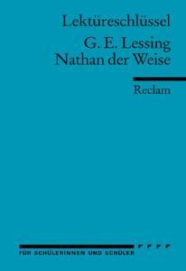 Lektüreschlüssel: Gotthold Ephraim Lessing - Nathan der Weise