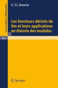 Les Foncteurs Derives de lim et leurs Applications en Theorie des Modules