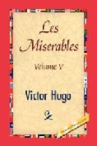 Les Misérables - Tome V : Jean Valjean