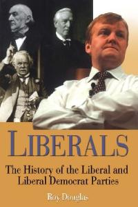 Liberals: A History of the Liberal Party, 1850-2004