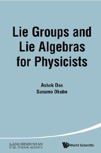 Lie Groups and Lie Algebras for Physicists