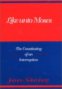 Like Unto Moses: The Constituting of an Interruption (Indiana Series in Biblical Literature)