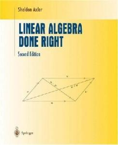 Linear Algebra Done Right (2nd edition) (Undergraduate Texts in Mathematics)
