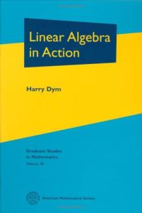 Linear Algebra in Action (Graduate Studies in Mathematics 78)