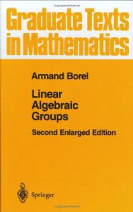 Linear Algebraic Groups (Graduate Texts in Mathematics)