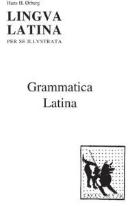 Lingua Latina per se Illustrata, Pars I: Grammatica Latina