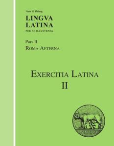 Lingua Latina per se Illustrata, Pars II: Roma Aeterna: Exercitia Latina II