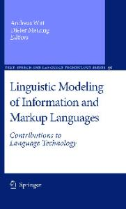 Linguistic Modeling of Information and Markup Languages: Contributions to Language Technology (Text, Speech and Language Technology, 40)