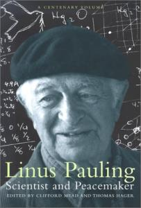 Linus Pauling: scientist and peacemaker, a centenary volume