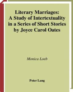 Literary Marriages: A Study of Intertextuality in a Series of Short Stories by Joyce Carol Oates